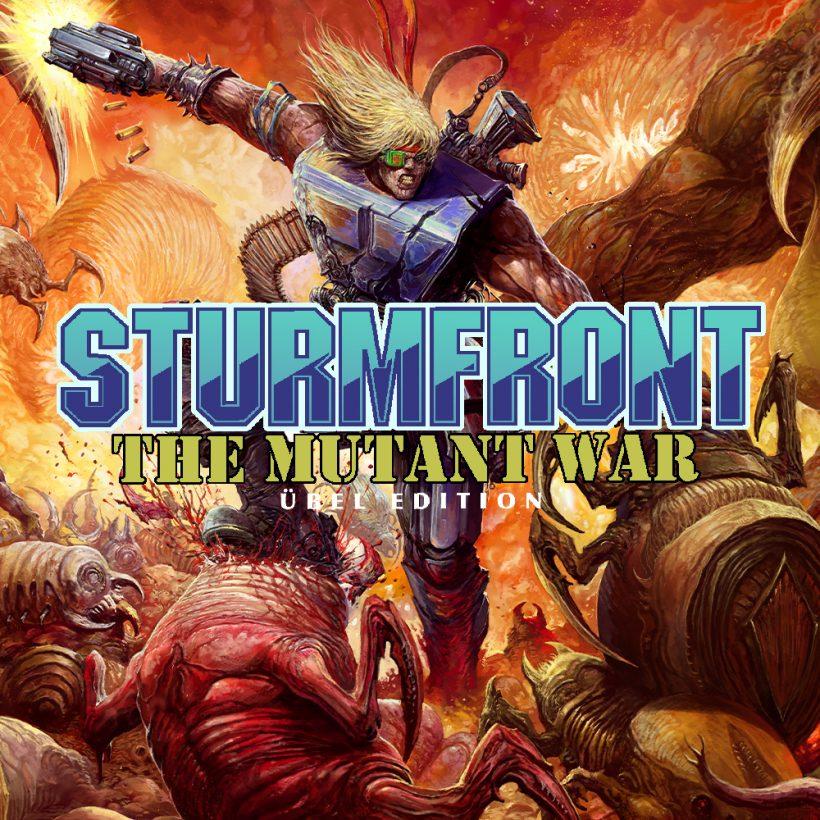 Test SturmFront - The Mutant War: Übel Edition